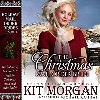 The Christmas Mail Order Bride     Holiday Mail Order Brides, Book 1              By:                                                                                                                                 Kit Morgan                               Narrated by:                                                                                                                                 Michael Rahhal                      Length: 5 hrs and 16 mins     174 ratings     Overall 4.3