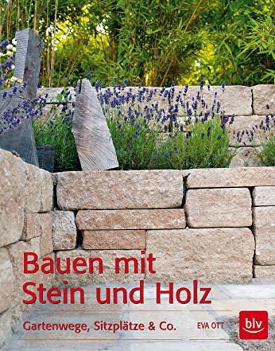 Bauen mit Stein und Holz: Gartenwege, Sitzplätze & Co.