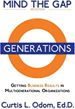 Mind the Gap: Getting Business Results in Multigenerational Organizations