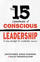 The 15 Commitments of Conscious Leadership: A New Paradigm for Sustainable Success Book PDF