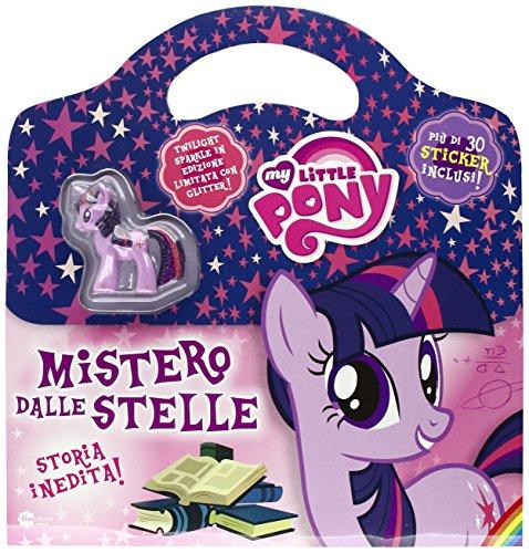 Mistero dalle stelle. My Little Pony. Con adesivi. Ediz. illustrata. Con gadget