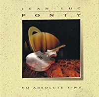 No Absolute Time by Jean-Luc Ponty (2015-03-25)