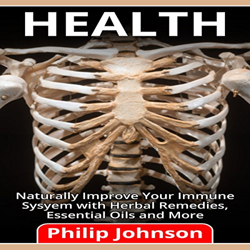 Health: Naturally Improve Your Immune System with Herbal Remedies, Essential Oils and More audiobook cover art