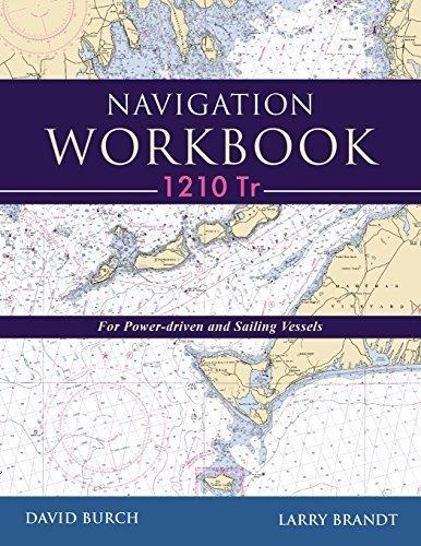 Navigation Workbook 1210 Tr: For Power-Driven and Sailing Vessels by Burch, David, Brandt, Larry (2014) Taschenbuch