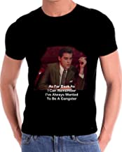 Goodfellas I Always Want to Be A Gangster T Shirt