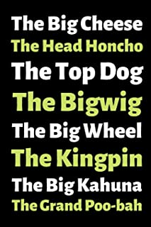 """The Big Cheese The Head Honcho The Top Dog The Bigwig....: Gift for Boss Notebook Funny Boss Names 6""""x9"""" 120 Lined Pages"""