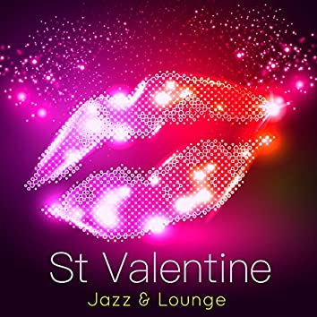 St Valentine Jazz & Lounge – Saint Valentine's Romantic Night Background Music for Lovers