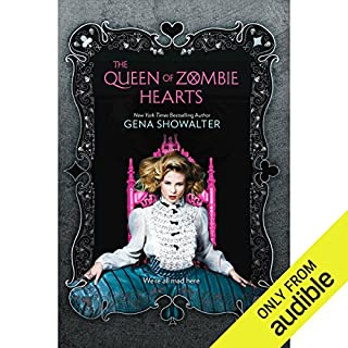 The Queen of Zombie Hearts                   By:                                                                                                                                 Gena Showalter                               Narrated by:                                                                                                                                 Natalie Gold                      Length: 12 hrs and 48 mins     301 ratings     Overall 4.7