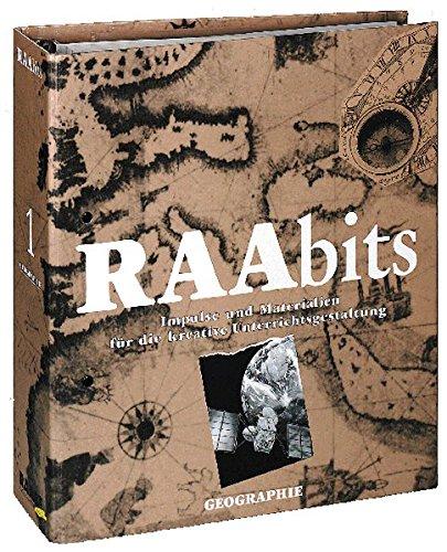 RAAbits Geographie Sekundarstufe I/II: Impulse und Materialien für die kreative Unterrichtsgestaltung