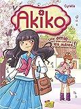 Akiko, Tome 1 - Une amie pas comme les autres !