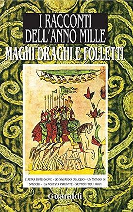 Maghi, draghi e folletti: da I Racconti dellanno Mille (Ennesima)