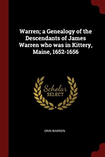 Warren; A Genealogy of the Descendants of James Warren Who Was in Kittery, Maine, 1652-1656