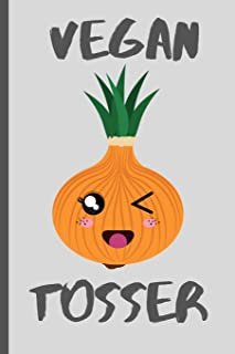 Vegan Tosser: Vegan / Plant based themed lined composition notebook , journal- Fun gift for Vegan
