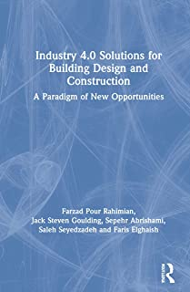 Industry 4.0 Solutions for Building Design and Construction: A Paradigm of New Opportunities