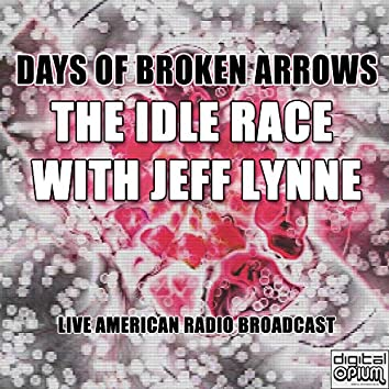 Days Of Broken Arrows (Live)