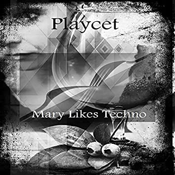 Mary Likes Techno