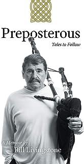 Preposterous - Tales to Follow: A Memoir by Bill Livingstone