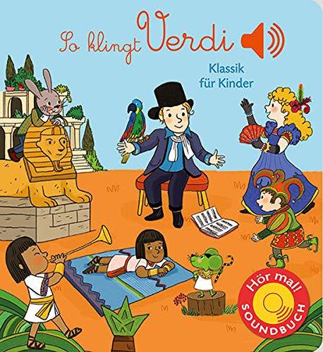 So klingt Verdi: Klassik für Kinder (Soundbuch)