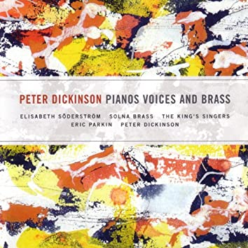 Pianos Voices and Brass
