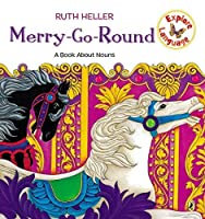 Merry-Go-Round: A Book About Nouns (Explore!) by Ruth Heller(1998-02-23)