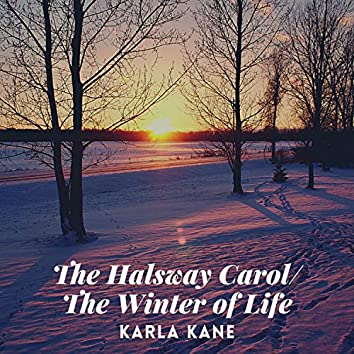 The Halsway Carol / the Winter of Life (Big Stir Single No. 108.5)