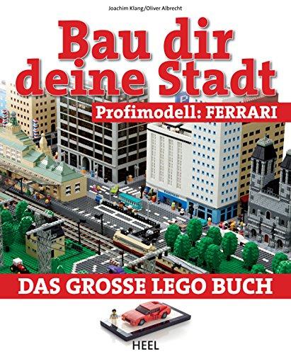 Bau dir deine Stadt - Profimodell: Ferrari: Das große Lego Buch