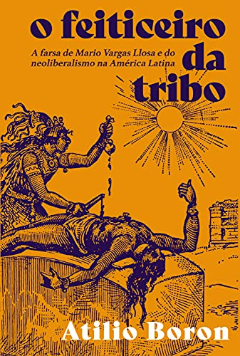 O feiticeiro da tribo: Vargas Llosa e o liberalismo na América Latina