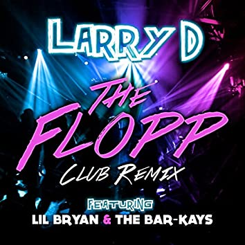 The Flopp (Club Remix) [feat. Lil Bryan & The Bar-Kays] - Single