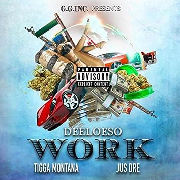 Work (feat. Tigga Montana & Just Dre)
