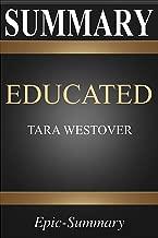 Summary: Educated | A Comprehensive Summary to Tara Westover's Book (Epic Summary Series)