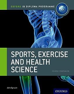 IB Diploma Sports, Exercise & Health: Course Book: Oxford IB diploma (IB Diploma Program)