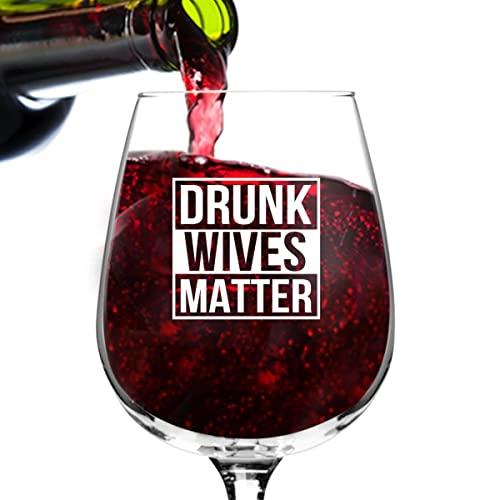 Drunk Wives Matter Funny Wine Glass Valentines Day Gifts For Women Premium Birthday Gift