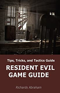 Resident Evil Game Guide: Tips, Tricks, and Tactics Guide
