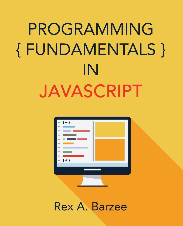 Programming Fundamentals in JavaScript