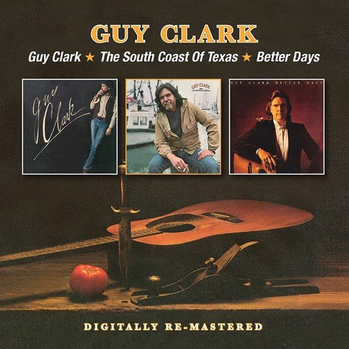 Guy Clark South Coast of Texas Better Days
