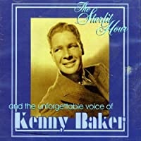 The Starlit Hour And The Unforgettable Voice Of... by Kenny Baker (2001-06-19)