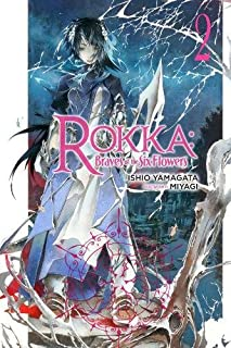 Rokka: Braves of the Six Flowers, Vol. 2 (light novel) (Rokka: Braves of the Six Flowers (Light Novel), 2)