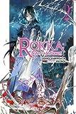 Rokka: Braves of the Six Flowers, Vol. 2 (light novel) (Rokka: Braves of the Six Flowers (Light Novel), 2)
