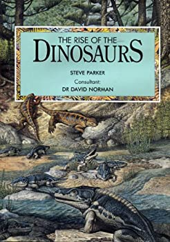 The Rise of the Dinosaurs 1850282277 Book Cover