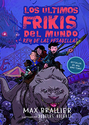 Los últimos frikis del mundo y el rey de las pesadillas: Los últimos frikis del mundo, 3