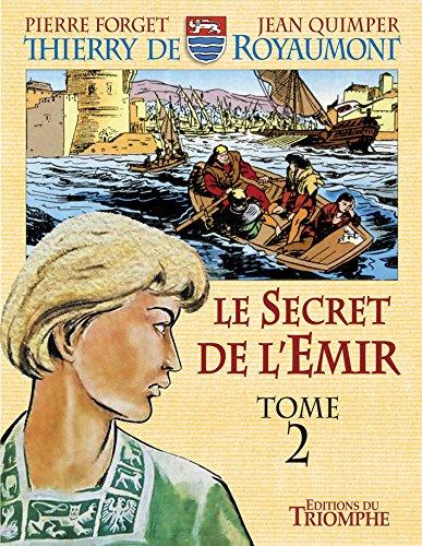 Thierry de Royaumont : Le secret de l'émir (Tome 2)
