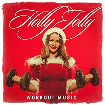 Holly Jolly Workout Music