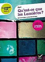 Classiques & Cie Philo - Qu' est-ce que les Lumières ? - Suivi d'un dossier sur la notion de liberté de Kant