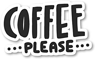 Coffee Please Sticker Funny Coffee Quotes Stickers - Laptop Stickers - Vinyl Decal - Laptop, Phone, Tablet Vinyl Decal Sti...