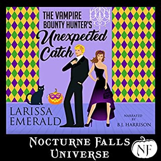 The Vampire Bounty Hunter's Unexpected Catch     A Nocturne Falls Universe Story              By:                                                                                                                                 Larissa Emerald                               Narrated by:                                                                                                                                 B.J. Harrison                      Length: 1 hr and 37 mins     151 ratings     Overall 4.3
