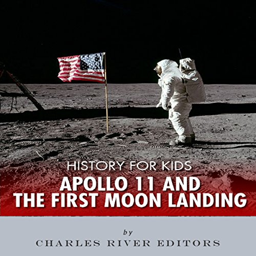 History for Kids: Apollo 11 and the First Moon Landing cover art