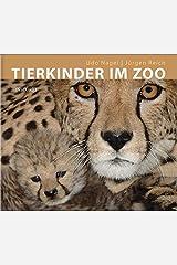 Tierkinder im Zoo Gebundene Ausgabe