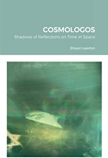 Cosmologos: Shadows of Reflections on Time in Space