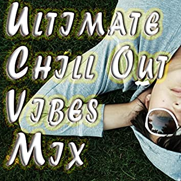 Ultimate Chill Out Vibes Mix - 20 Essential Lounge & Chillout Tracks for a Relaxing Ambience, Total Stress & Anxiety Relief, Spa and Meditation Sessions, Study Focus and a Good Mood