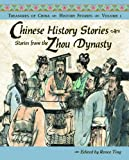 Chinese History Stories Volume 1: Stories from the Zhou Dynasty (Treasures of China) (Treasures of China History Stories)